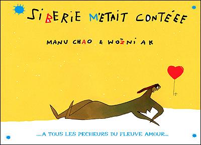 Manu Chao & Wozniak, 'Sibérie M'Etait Contéee'